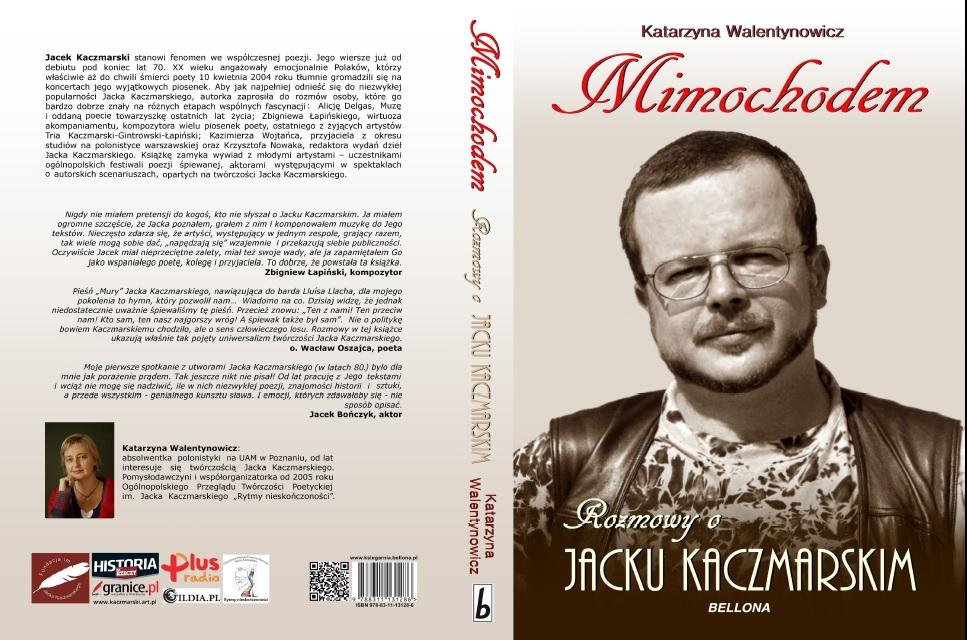 """Katarzyna Walentynowicz """"Mimochodem"""" Rozmowy o Jacku Kaczmarskim"""